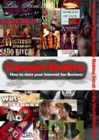 Camgirl Erotica - How to start your Camgirl Erotica Business ebook by Karl Laemmermann