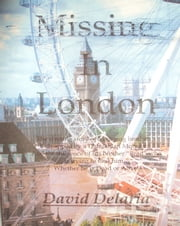Missing In London ebook by David Delaria