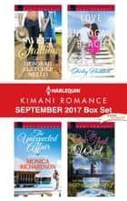 Harlequin Kimani Romance September 2017 Box Set - Sweet Stallion\The Unexpected Affair\Love in Logan Beach\The One That I Want ebook by Deborah Fletcher Mello, Monica Richardson, Shirley Hailstock,...