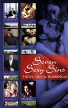 Seven Sexy Sins: To Sin with the Tycoon / The Sheikh's Sinful Seduction / The Sins of Sebastian Rey-Defoe / A Taste of Sin / The Sinner's Marriage Redemption / A Marriage Fit for a Sinner / The Innocent's Sinful Craving ebook by Cathy Williams, Dani Collins, Kim Lawrence,...