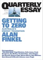 Quarterly Essay 81 Getting to Zero - Australia's Energy Transition ebook by Alan Finkel