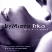 Tricks... To Please a Woman ebook by Jay Wiseman