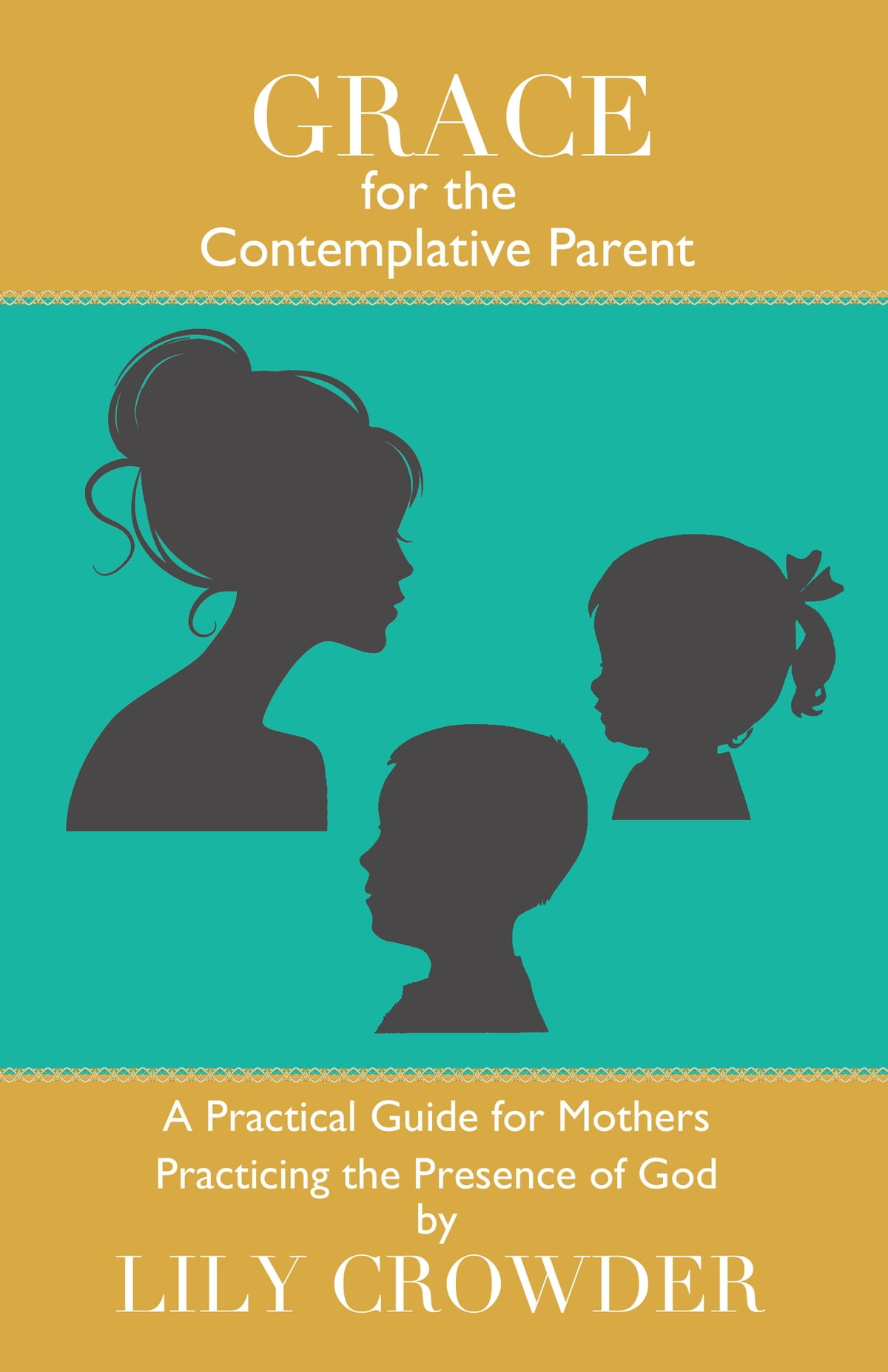 Grace for the Contemplative Parent eBook by Lily Crowder ...