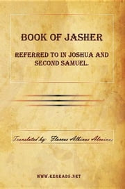 Book of Jasher Referred to in Joshua and Second Samuel. ebook by Alcuinus, Flaccus Albinus