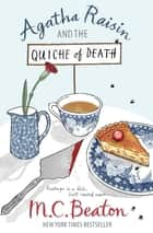 Agatha Raisin and the Quiche of Death ebook by M.C. Beaton