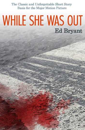 While She Was Out ebook by Ed Bryant