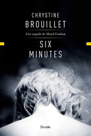 Six minutes ebook by Chrystine Brouillet