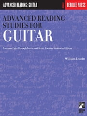 Advanced Reading Studies for Guitar (Music Instruction) - Guitar Technique ebook by William Leavitt