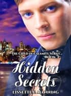 Hidden Secrets ebook by Lissette E. Manning