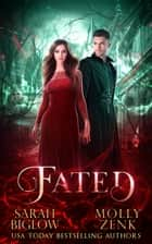 Fated ebook by Sarah Biglow, Molly Zenk