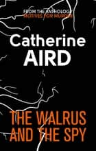 The Walrus and the Spy ebook by Catherine Aird