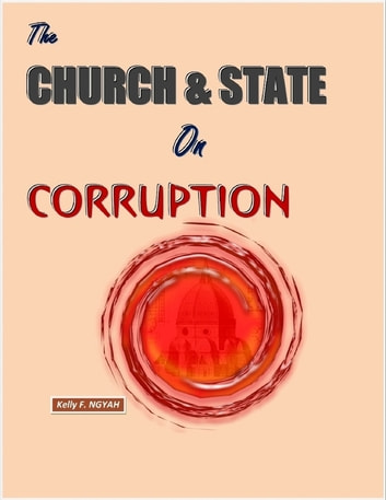 Church and State On Corruption ebook by Kelly NGYAH