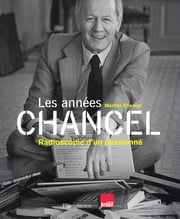 Les années Chancel ebook by Martine Chancel