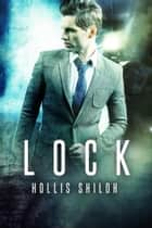 Lock - Men of the ESRB ebook by Hollis Shiloh