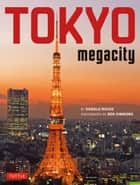 Tokyo Megacity ebook by Ben Simmons, Donald Richie
