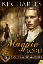 The Magpie Lord ebook by KJ Charles