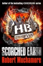 Henderson's Boys: Scorched Earth - Book 7 ebook by