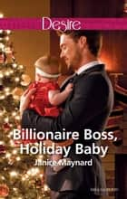 Billionaire Boss, Holiday Baby ebook by Janice Maynard