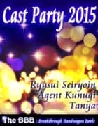 Cast Party 2015 ebook by Ryusui Seiryoin, Agent Kunugi, Tanya