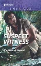 ebook Suspect Witness de Ryshia Kennie