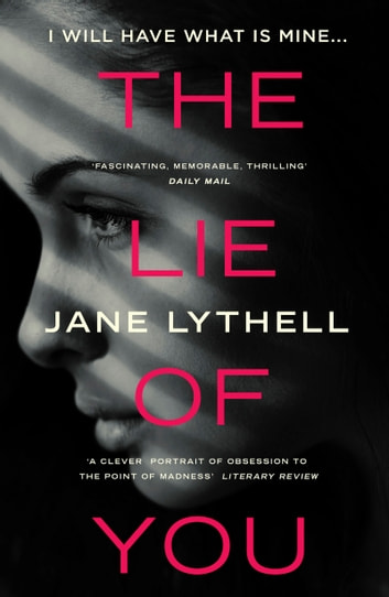 The Lie of You - I Will Have What is Mine ebook by Jane Lythell
