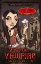 V Is for Vampire - A Vampire Island Story ebooks by Adele Griffin