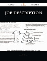 Job Description 175 Success Secrets - 175 Most Asked Questions On Job Description - What You Need To Know ebook by Jennifer Howard