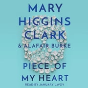 Piece of My Heart audiobook by Mary Higgins Clark, Alafair Burke