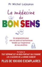 La médecine du bon sens eBook by Michel Lejoyeux
