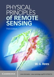 Physical Principles of Remote Sensing ebook by W. G. Rees