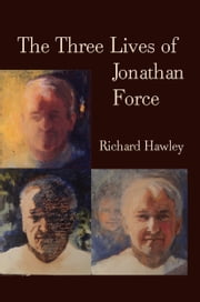 The Three Lives of Jonathan Force ebook by Richard Hawley