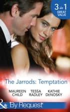 The Jarrods: Temptation: Claiming Her Billion-Dollar Birthright / Falling For His Proper Mistress / Expecting the Rancher's Heir (Mills & Boon By Request) ebook by Maureen Child, Tessa Radley, Kathie DeNosky