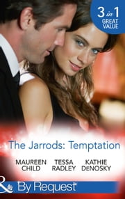 The Jarrods: Temptation: Claiming Her Billion-Dollar Birthright / Falling For His Proper Mistress / Expecting the Rancher's Heir (Mills & Boon By Request) ekitaplar by Maureen Child, Tessa Radley, Kathie DeNosky