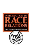 Introduction To Race Relations ebook by Barry Troyna, Ellis Cashmore