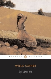 My Antonia ebook by Willa Cather,W. T. Benda,Joseph Murphy, Ph.D., D.D.