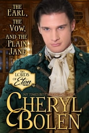 The Earl, the Vow, and the Plain Jane ebook by Cheryl Bolen
