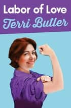 Labor of Love ebook by Terri Butler