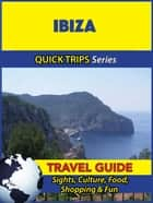Ibiza Travel Guide (Quick Trips Series) ebook by Shane Whittle