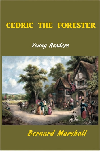 Cedric the Forester ebook by Bernard Marshall