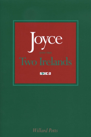 Joyce and the Two Irelands ebook by Willard Potts