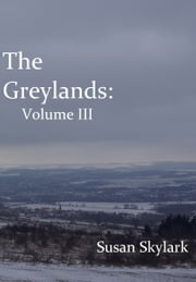 The Greylands: Volume III ebook by Susan Skylark