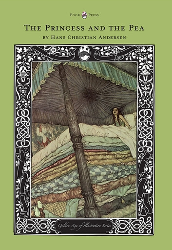 The Princess and the Pea - The Golden Age of Illustration Series ebook by Hans Christian Andersen