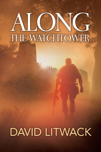 Along the Watchtower ebook by David Litwack