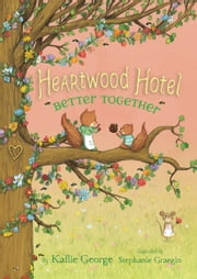 Heartwood Hotel Book 3: Better Together