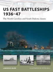 US Fast Battleships 1936–47 - The North Carolina and South Dakota classes ebook by Lawrence Burr,Peter Bull
