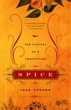 Spice - The History of a Temptation ebook by Jack Turner