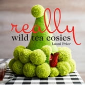 Really Wild Tea Cosies ebook by Loani Prior