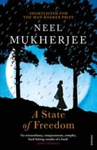 A State of Freedom eBook by Neel Mukherjee