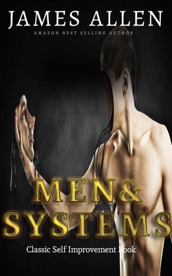 Men and Systems: Classic Self Improvement Book ebook by James Allen