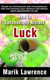 How to successfully attract luck ebook by marik lawrence book cover fandeluxe Image collections